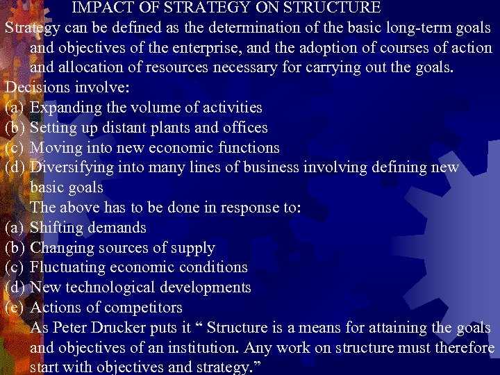 IMPACT OF STRATEGY ON STRUCTURE Strategy can be defined as the determination of the