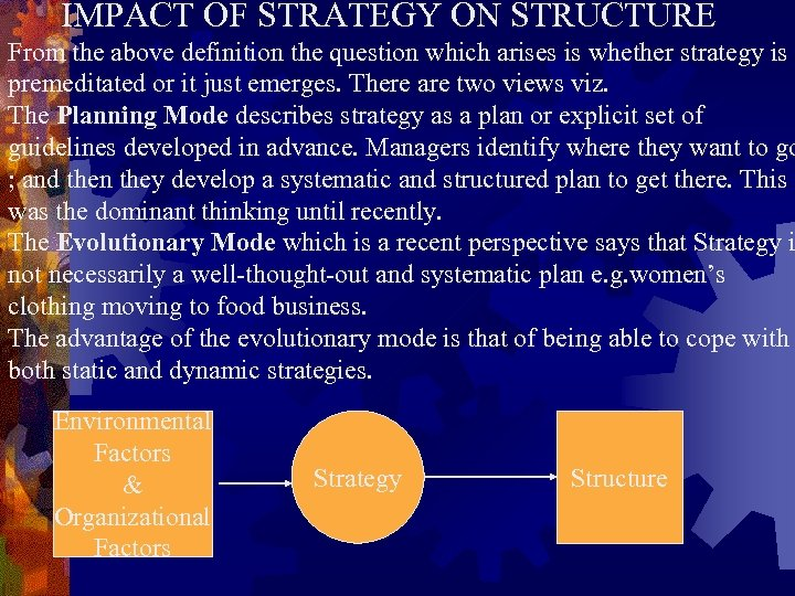 IMPACT OF STRATEGY ON STRUCTURE From the above definition the question which arises is