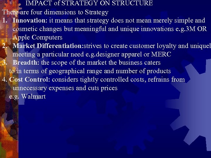 IMPACT of STRATEGY ON STRUCTURE There are four dimensions to Strategy 1. Innovation: it