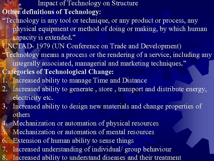 """Impact of Technology on Structure Other definitions of Technology: """"Technology is any tool or"""