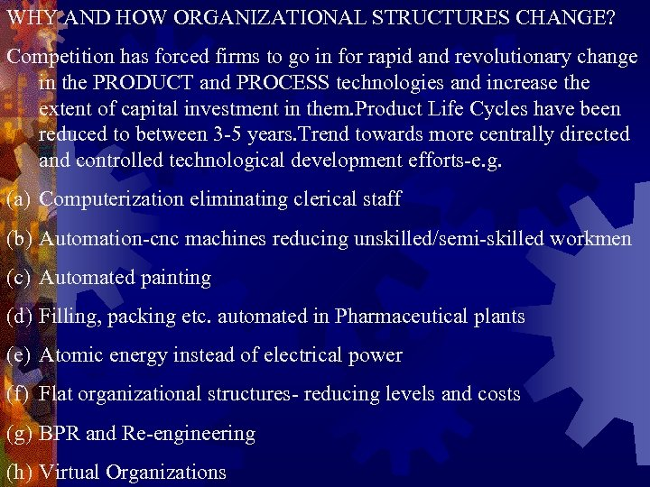 WHY AND HOW ORGANIZATIONAL STRUCTURES CHANGE? Competition has forced firms to go in for