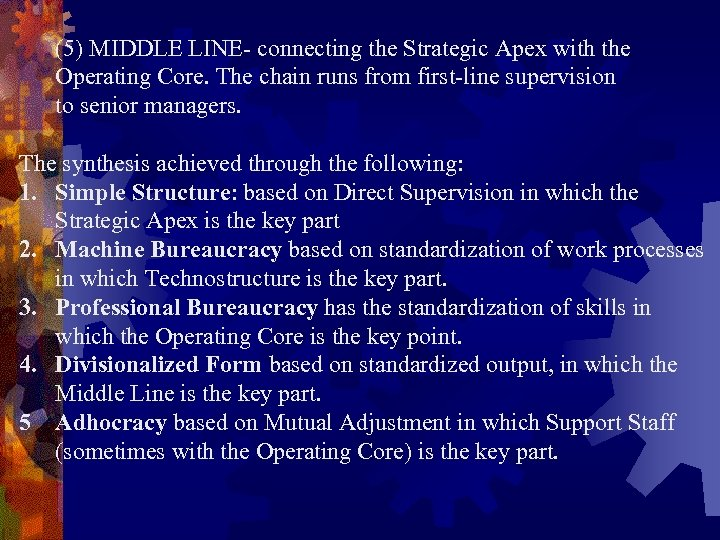 (5) MIDDLE LINE- connecting the Strategic Apex with the Operating Core. The chain runs