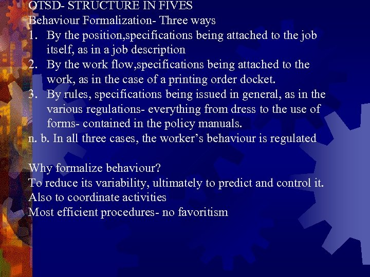 OTSD- STRUCTURE IN FIVES Behaviour Formalization- Three ways 1. By the position, specifications being