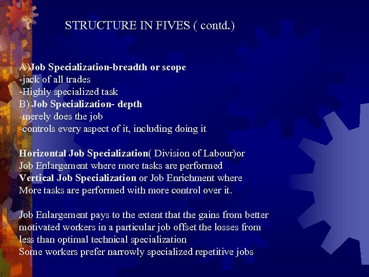 STRUCTURE IN FIVES ( contd. ) A)Job Specialization-breadth or scope -jack of all trades
