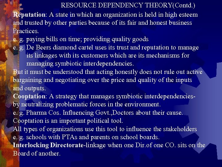 RESOURCE DEPENDENCY THEORY(Contd. ) Reputation: A state in which an organization is held in