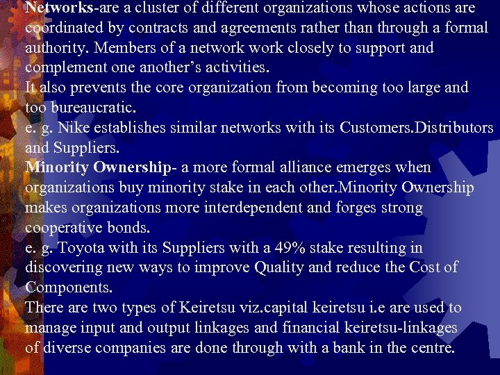 Networks-are a cluster of different organizations whose actions are coordinated by contracts and agreements