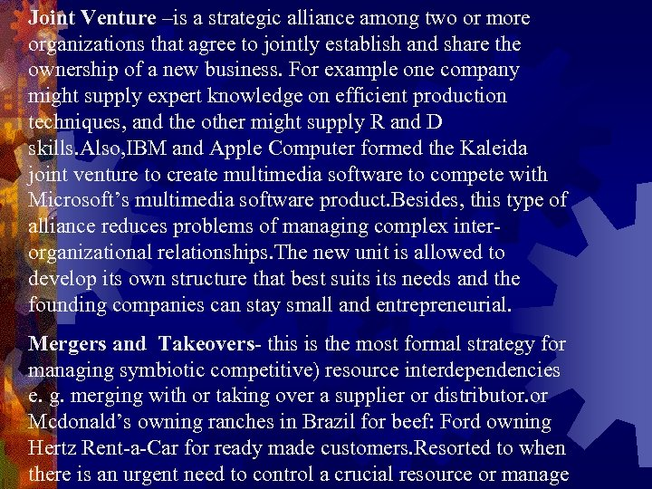 Joint Venture –is a strategic alliance among two or more organizations that agree to