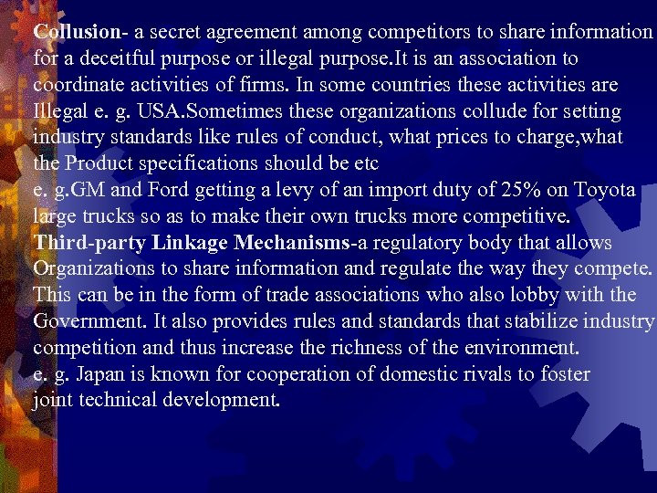 Collusion- a secret agreement among competitors to share information for a deceitful purpose or