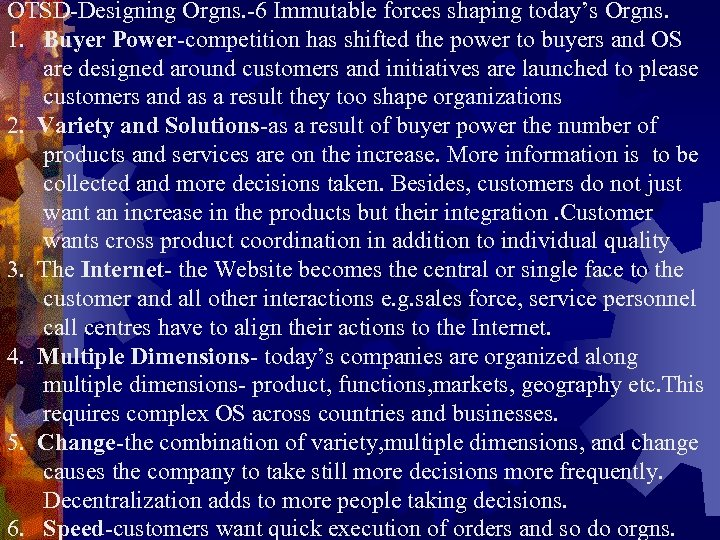 OTSD-Designing Orgns. -6 Immutable forces shaping today's Orgns. 1. Buyer Power-competition has shifted the