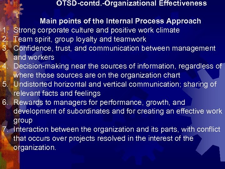 OTSD-contd. -Organizational Effectiveness 1. 2. 3. 4. 5. 6. 7. Main points of the