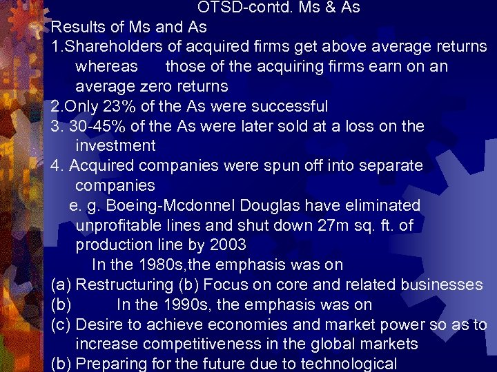 OTSD-contd. Ms & As Results of Ms and As 1. Shareholders of acquired firms