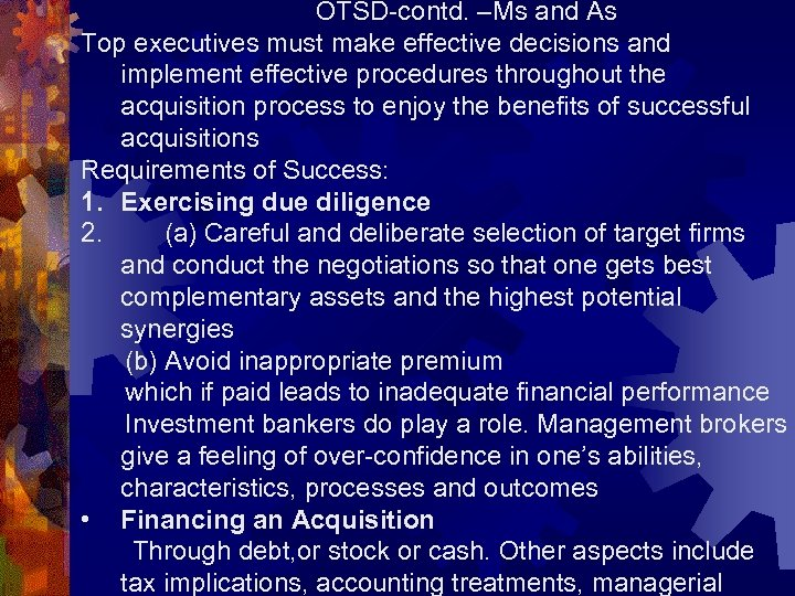 OTSD-contd. –Ms and As Top executives must make effective decisions and implement effective procedures