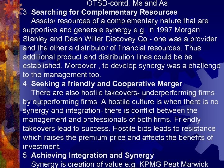 OTSD-contd. Ms and As 3. Searching for Complementary Resources Assets/ resources of a complementary