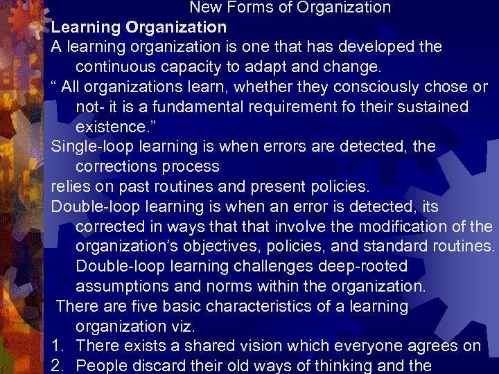 New Forms of Organization Learning Organization A learning organization is one that has developed