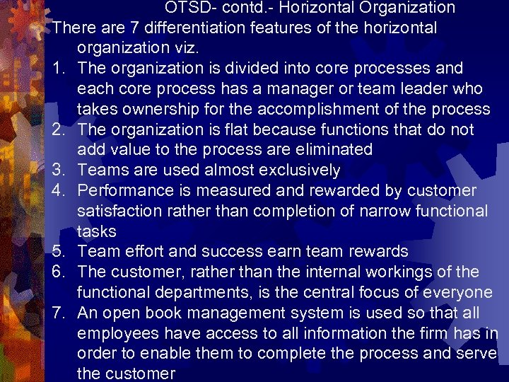 OTSD- contd. - Horizontal Organization There are 7 differentiation features of the horizontal organization