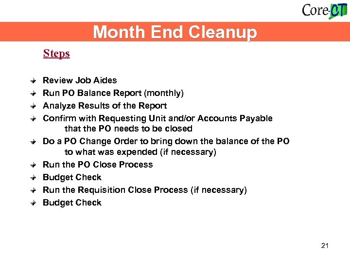 Month End Cleanup Steps Review Job Aides Run PO Balance Report (monthly) Analyze Results