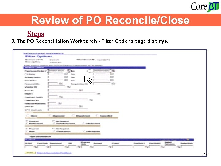 Review of PO Reconcile/Close Steps 3. The PO Reconciliation Workbench - Filter Options page