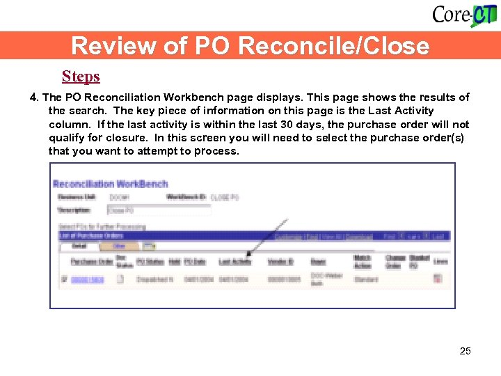 Review of PO Reconcile/Close Steps 4. The PO Reconciliation Workbench page displays. This page