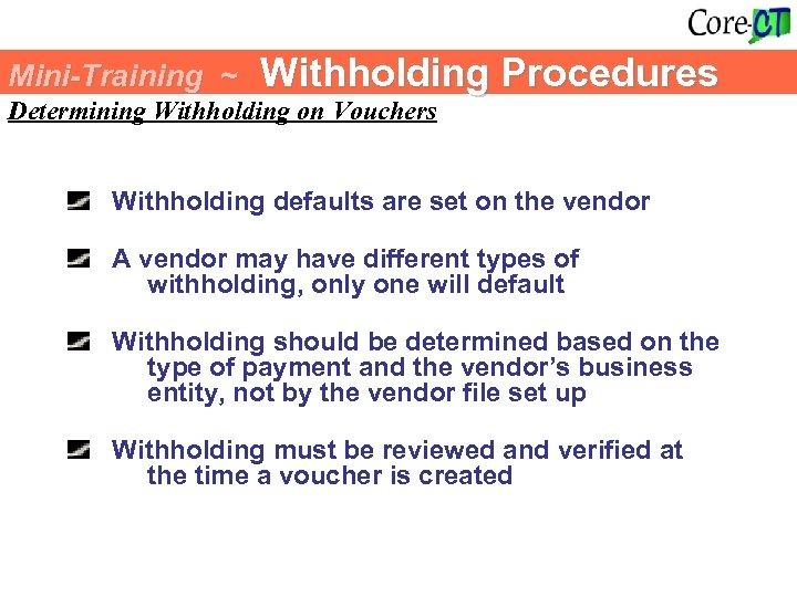 Mini-Training ~ Withholding Procedures Determining Withholding on Vouchers Withholding defaults are set on the