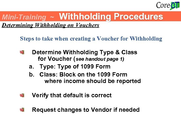 Mini-Training ~ Withholding Procedures Determining Withholding on Vouchers Steps to take when creating a