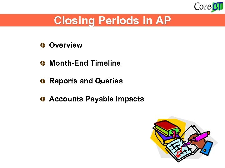 Closing Periods in AP Overview Month-End Timeline Reports and Queries Accounts Payable Impacts