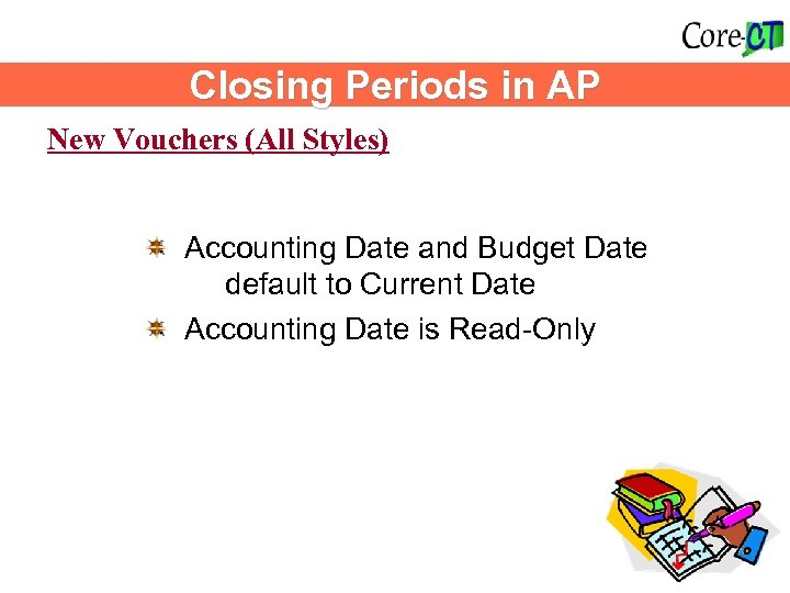 Closing Periods in AP New Vouchers (All Styles) Accounting Date and Budget Date default