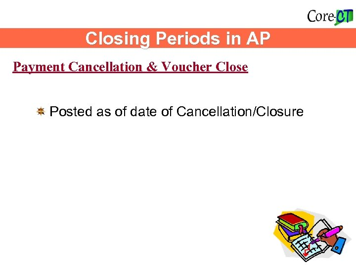 Closing Periods in AP Payment Cancellation & Voucher Close Posted as of date of