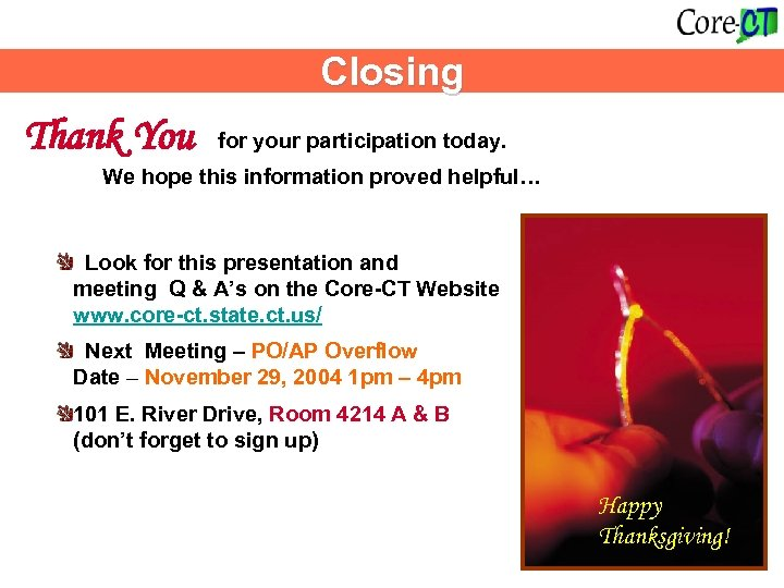 Closing Thank You for your participation today. We hope this information proved helpful… Look