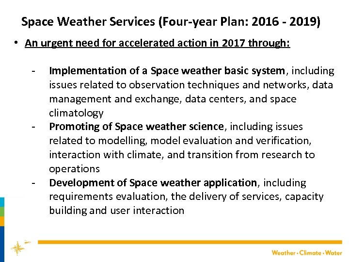 Space Weather Services (Four-year Plan: 2016 - 2019) • An urgent need for accelerated