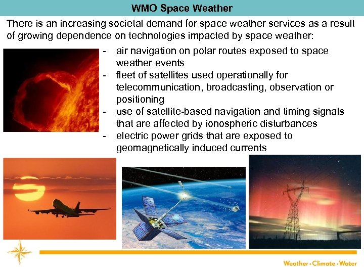 WMO Space Weather There is an increasing societal demand for space weather services as