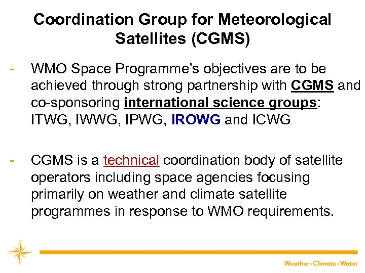 Coordination Group for Meteorological Satellites (CGMS) - WMO Space Programme's objectives are to be