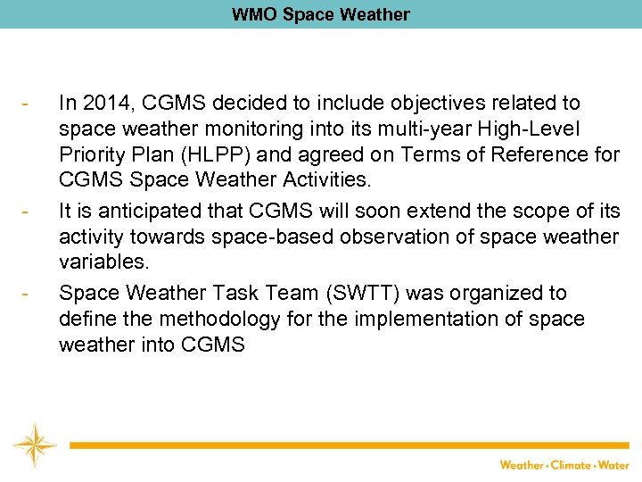 WMO Space Weather - - - In 2014, CGMS decided to include objectives related