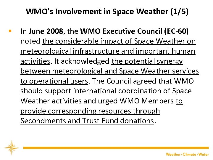 WMO's Involvement in Space Weather (1/5) § In June 2008, the WMO Executive Council