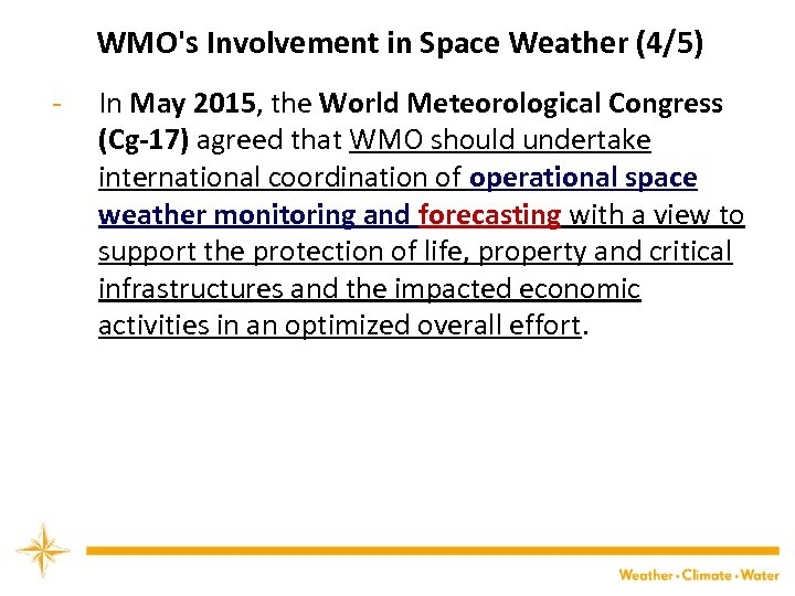WMO's Involvement in Space Weather (4/5) - In May 2015, the World Meteorological Congress