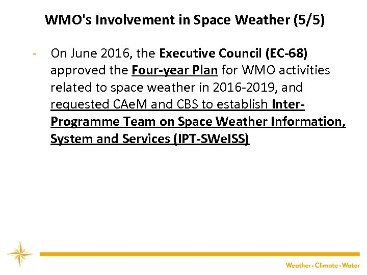 WMO's Involvement in Space Weather (5/5) - On June 2016, the Executive Council (EC-68)