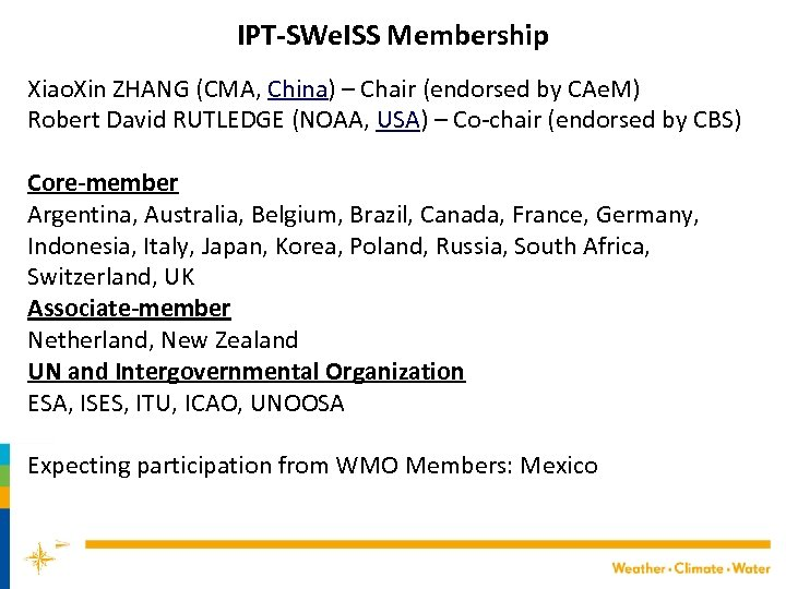 IPT-SWe. ISS Membership Xiao. Xin ZHANG (CMA, China) – Chair (endorsed by CAe. M)