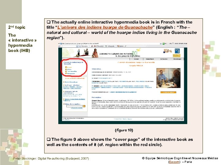 2 nd topic The « interactive » hypermedia book (IHB) q The actually online