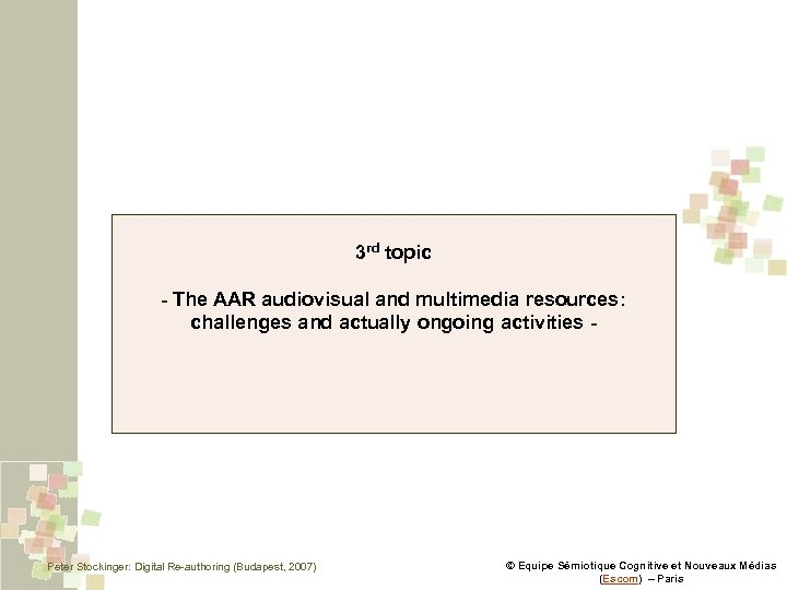 3 rd topic - The AAR audiovisual and multimedia resources: challenges and actually ongoing