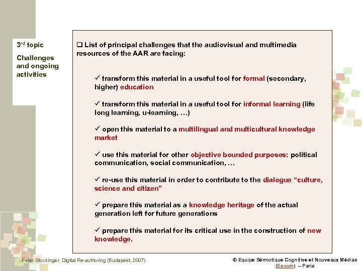 3 rd topic Challenges and ongoing activities q List of principal challenges that the