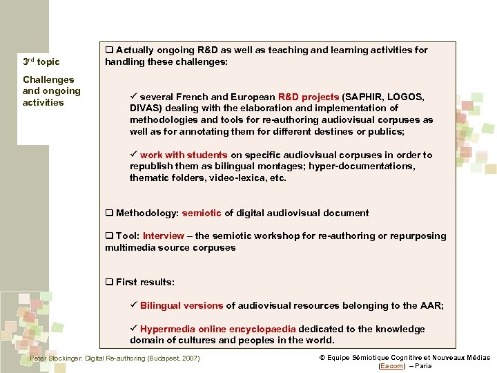 3 rd topic Challenges and ongoing activities q Actually ongoing R&D as well as