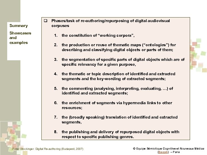 Summary Showcases and examples q Phases/task of re-authoring/repurposing of digital audiovisual corpuses 1. the