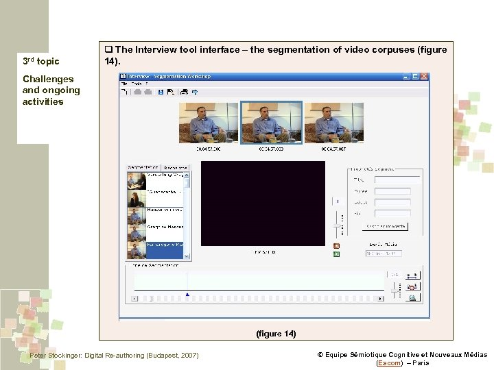 3 rd topic q The Interview tool interface – the segmentation of video corpuses