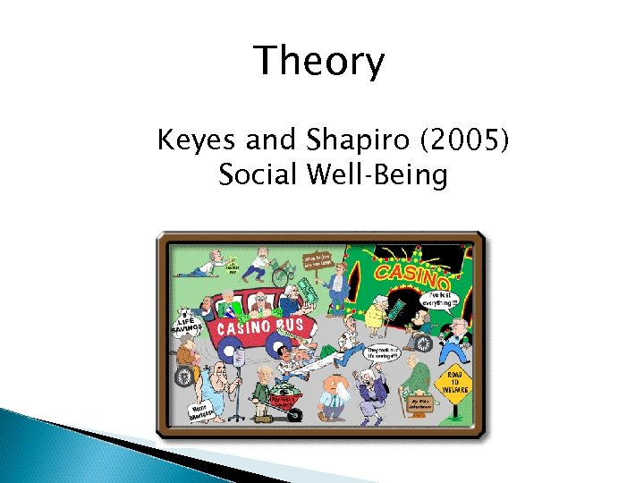 Theory Keyes and Shapiro (2005) Social Well-Being