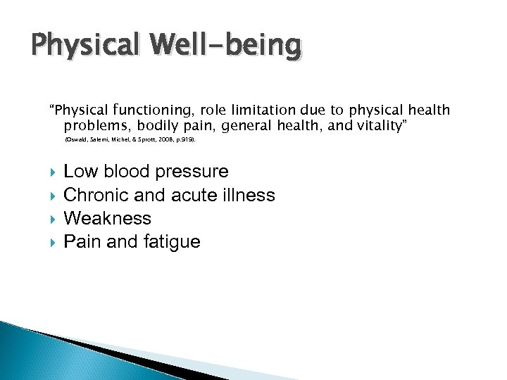 """Physical Well-being """"Physical functioning, role limitation due to physical health problems, bodily pain, general"""