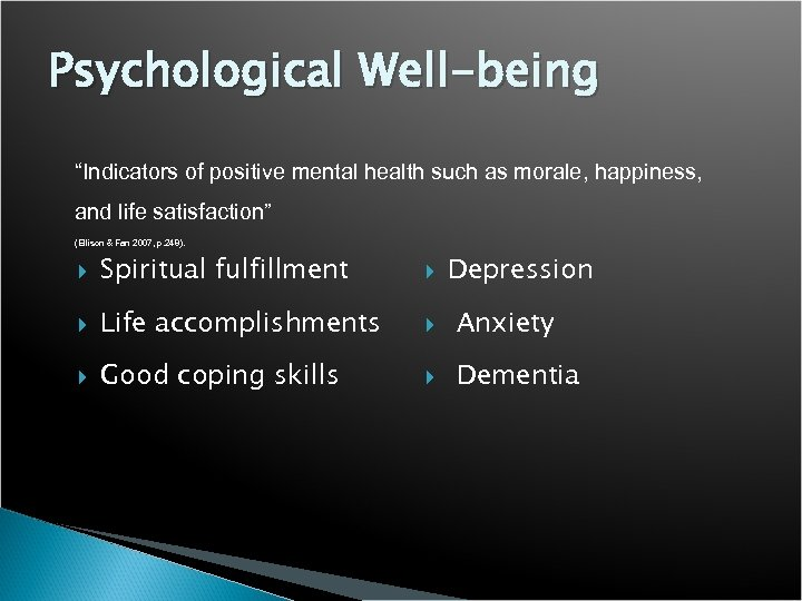 """Psychological Well-being """"Indicators of positive mental health such as morale, happiness, and life satisfaction"""""""