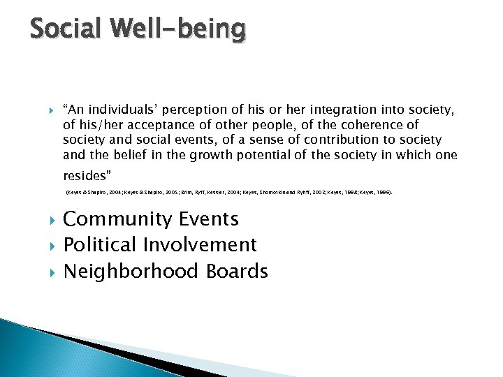 """Social Well-being """"An individuals' perception of his or her integration into society, of his/her"""