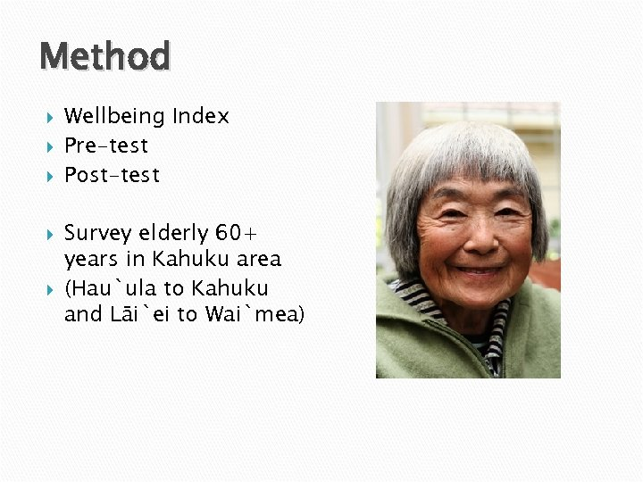 Method Wellbeing Index Pre-test Post-test Survey elderly 60+ years in Kahuku area (Hau`ula to