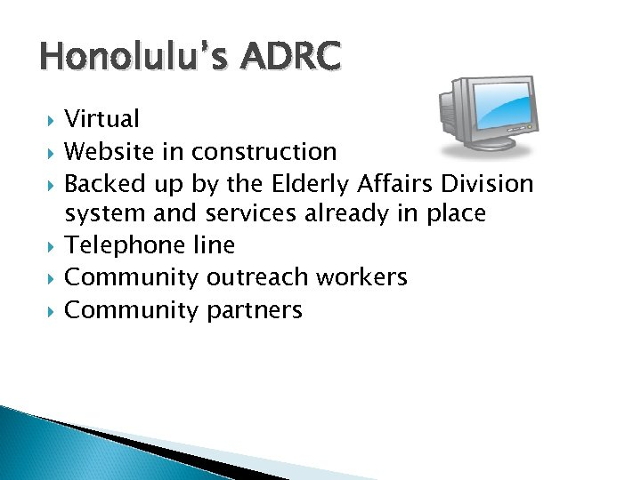 Honolulu's ADRC Virtual Website in construction Backed up by the Elderly Affairs Division system