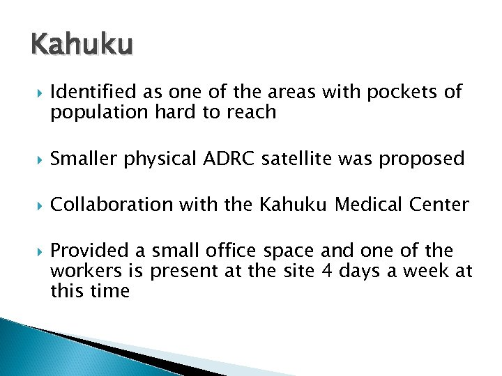 Kahuku Identified as one of the areas with pockets of population hard to reach