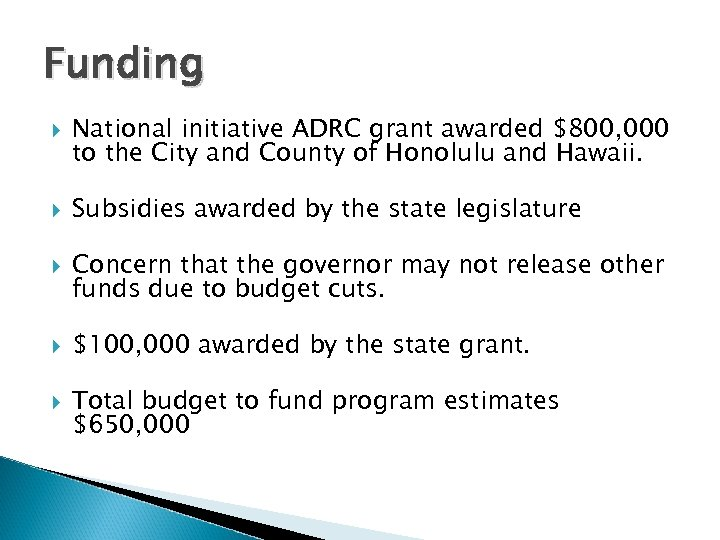 Funding National initiative ADRC grant awarded $800, 000 to the City and County of